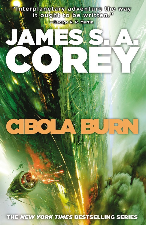 Cibola Burn: Book 4 of James S  A  Corey's Expanse series!